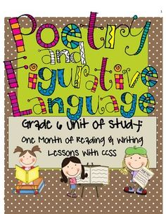 105 page poetry and figurative language unit with 40 lessons for reading and writing workshops all tied to grade 6 CCSS!!