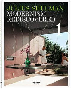 Julius_shulman__modernism_rediscovered__published_by_taschenshulman