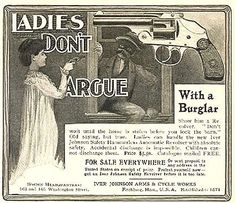 """Ladies, Don't Argue With A Burglar""–Ad From 1871 - Posted on May 12, 2013 -- Ladies, don't argue with a burglar–show him a revolver. ""Don't wait until the horse is stolen before you lock the barn."" Old saying, but true. Ladies can handle the new Iver Johnson Safety Hammerless Automatic Revolver with absolute safety.  Accidental discharge is impossible. Children cannot discharge them. Price $5.50. Indeed. When seconds count, the police are minutes away. Or, in the 1870s, hours away."