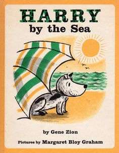 Harry by the Sea by Gene Zion, illustrated by Margaret Bloy Graham. $8.00, via Etsy.
