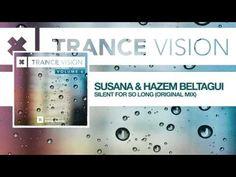 Susana & Hazem Beltagui - Silent For So Long (Full) from Trance Vision Volume 6 - YouTube
