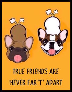 'True Friends are never Far't' apart', funny French Bulldog illustration.