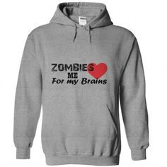 Zombies Love Me for My Brains T Shirts, Hoodies. Get it here ==► https://www.sunfrog.com/Funny/Zombies-Love-Me-for-My-Brains.html?57074 $19