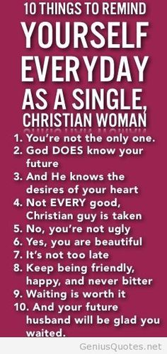 10 Things To Remind Yourself Everyday As A Single Christian Woman 10 Things