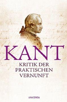 Kritik der praktischen Vernunft von Immanuel Kant http://www.amazon.de/dp/3866475942/ref=cm_sw_r_pi_dp_i.3gwb1NAA2ZB