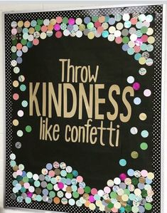 "A great beginning of the school year bulletin board! ""Throw Kindness like confetti!"" A great beginning of the school year bulletin board! Throw Kindness like confetti!"