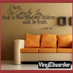 I have no greater joy than to hear that my children walk in truth Scriptural Christian Vinyl Wall Decal Mural Quotes Words C028IhaveII