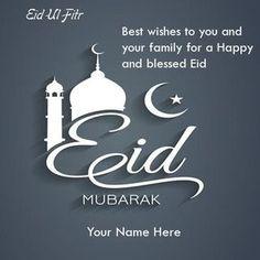 eid ul fitr mubarak wishes greetings cards with name edit online.create name on eid mubarak wishes 2016 images.print name on eid-ul-fitr wishes greeting cards Eid Ul Fitr Quotes, Eid Mubarak Quotes, Eid Mubarak Card, Eid Mubarak Greeting Cards, Eid Cards, Eid Mubarak Greetings, Happy Eid Mubarak, Adha Mubarak, Eid Ul Fitr Images