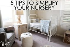 5 Tips to Simplify Your Nursery | Project Nursery