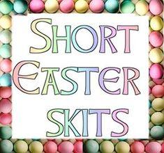 Easter skits