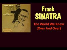 The World We Knew 'Over And Over' (Frank Sinatra - with Lyrics)