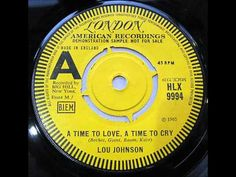 Lou Johnson ....   A time to love   A time to cry. 1965