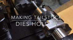 Making tailstock dies holder part 4