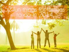 52 fun things for families to do in 2014 - Village VoicesVillage Voices