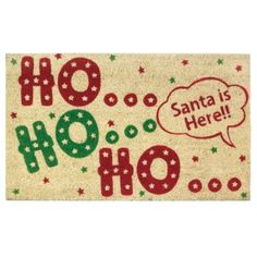 Ho Ho Ho Welcome Mat $30/Good Ol' Saint Nick will feel right at home this holiday season when you place this fun mat right outside your front door.