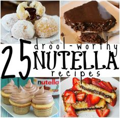25 Drool-Worthy Nutella Recipes - good to have