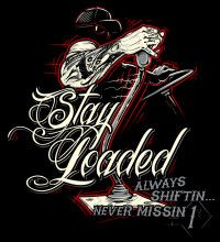 STAY LOADED ALWAYS SHIFTIN FIN