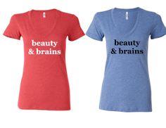beauty & brains tee!