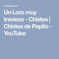 Un Loro muy traviezo - Chistes | Chistes de Pepito - YouTube