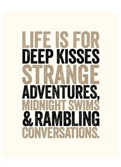 Life Is For Deep Kisses - 16x20 inches on A2. Inspiring quote typography art poster print. via Etsy