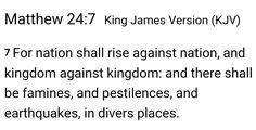 Matthew 24: 7 KJV