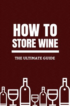 Learn all the important factors about storing your wine, whether it's an inexpensive bottle of Apothic Red or a fancy bottle of fine wine.