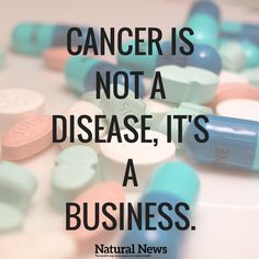 Big Pharma has turned the cancer industry from one of hope to one of profit.
