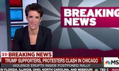 MSNBC host says violence at Trump rallies is not an accident, and notes Chicago, St Louis and Cleveland have been sites of unrest over police killings
