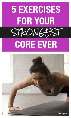 5 Exercises for Your Strongest Core Ever