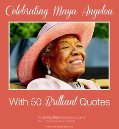 Celebrating Maya Angelou with 50 Favorite Quotes  #MayaAngelou