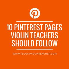 Ten Pinterest Pages For Violin Teachers...
