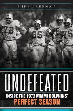 Undefeated: Inside the 1972 Miami Dolphins' Perfect Season - Mike Freeman. This book could have been better except for the left-wing liberal slant of the author and his swipes at a great guy, Coach Don Shula! Dolphin Memes, 1972 Miami Dolphins, American Sports, American Football, Football Team, Football Baby, Football Memes, World Of Sports, Super Bowl
