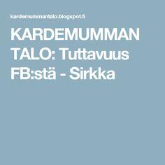 KARDEMUMMAN TALO: Tuttavuus FB:stä - Sirkka