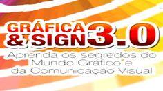 Gráfica & Sign 3.0 - Aprenda os segredos do mundo gráfico e da comunicação visual: Gráfica & Sign 3.0 -…