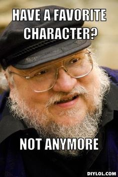 george rr martin- Have-a-favorite-character-not-anymore