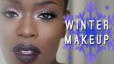 Winter Makeup | Dark Skin Dark Lips
