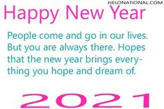 Find out the best new year quotes form out platform, click on the image and check out amazing and uqiue new year 2021 quotes for your family and love ones. Best quotes for 2021 to get start the new year's eve New Year Wishes Quotes, Happy New Year Wishes, Year Quotes, Quotes About New Year, People Come And Go, Wish Quotes, Hopes And Dreams, Be Yourself Quotes, Eve