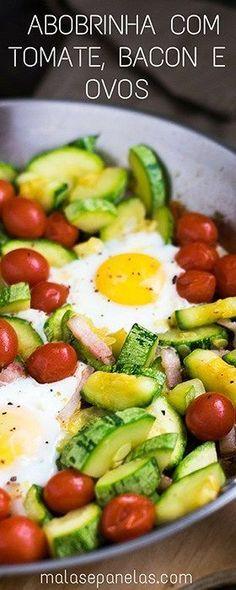 Abobrinha com Tomate, Bacon e Ovos | Malas e Panelas