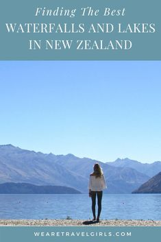 Finding New Zealand's Best Waterfalls and Lakes | We Are Travel Girls