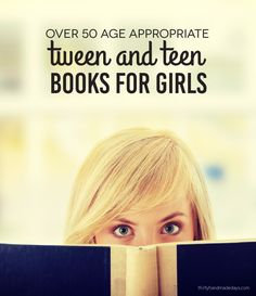 Over 50- Age Appropriate Tween and Teen Books for Girls. Fun holiday gift ideas!  thirtyhandmadedays.com