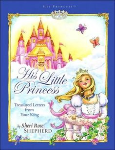 His Little Princess: Treasured Letters from Your King