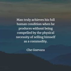 54 Famous quotes and sayings by Che Guevara. Here are the best Che Guevara quotes that you can read to learn more about his ideas and belief. Che Guevara Quotes, I Deserve, Human Condition, Guerrilla, Revolutionaries, Famous Quotes, Inspirational Quotes, Positivity, Wisdom