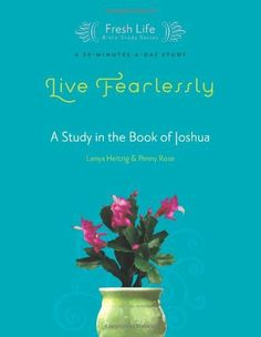 Live Fearlessly: A Study in the Book of Joshua (Fresh Life Series) by Lenya…