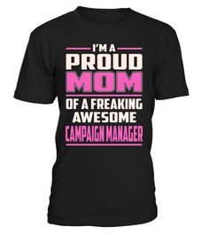 Campaign Manager Proud MOM Job Title T-Shirt #CampaignManager