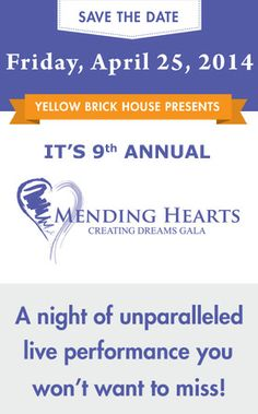 Save the date for the Yellow Brick House's Annual Mending Hearts Creating Dreams Gala Yellow Brick Houses, Save The Date, Hearts, Dating, English, Dreams, Quotes, English Language, Relationships