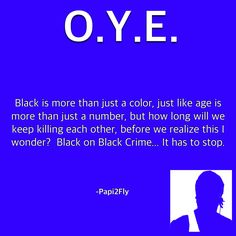 Been a long time since I shared an #OpenYourEyes post here on Pinterest, what better time than during Black History Month? What we do today will become tomorrow's Black History... #OYE #LetTheTruthBeTold #WakeUp #TheTimeIsNow #Papi2Fly #BlackOnBlackCrime #ItsUpToUs #BeTheChange #SetTheStandards