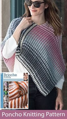 Poncho Knitting Pattern Brioche Poncho - Striped and color blocked poncho knit with the brioche stitch. Designed by Nancy Marchant. One of the patterns in Brioche Knitting - Learn This Technique with Easy Step by Step Instructions from Leisure Arts.