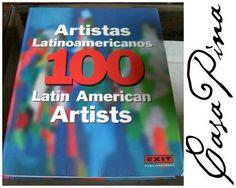 100 Artistas Latinoamericanos. Español e Inglés. Pasta Semi dura. Excelentes condiciones de conservación. Preguntar el Precio ~ Price Upon Request.