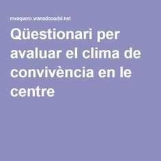 Qüestionari per avaluar el clima de convivència en le centre