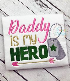 Daddy is my Hero Embroidery